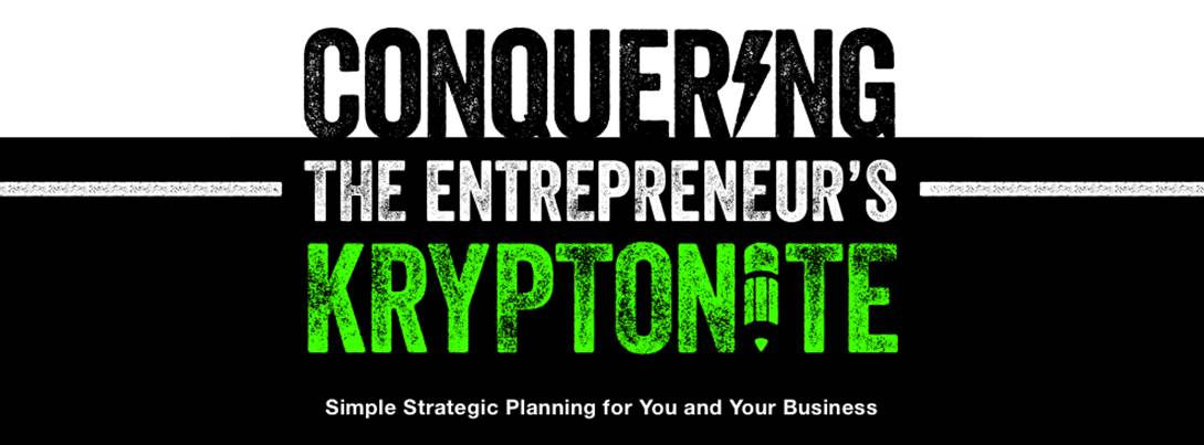 Conquering the Entrepreneur's Kryptonite