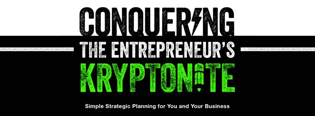 Conquering the Entrepreneur's Kryptonite